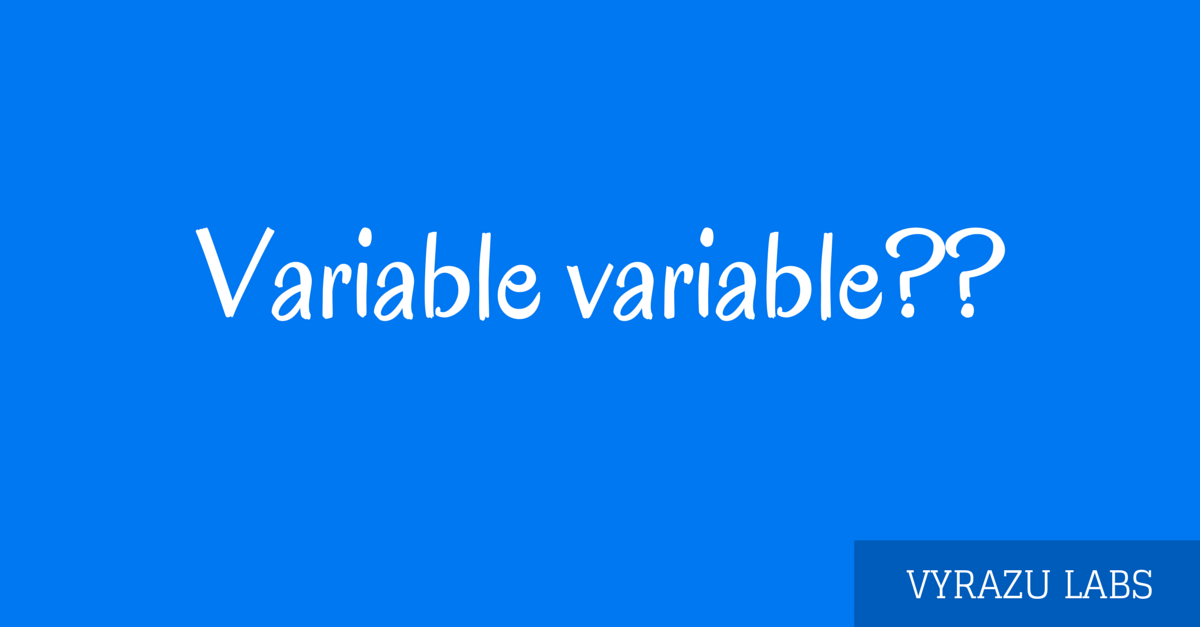 Variable variable-- (1)